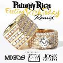Feeling Rich Today (Remix) [Feat. Migos, Sauce Walka & Jose Guapo] (Explicit) (Single) thumbnail