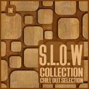 S.L.O.W. Collection, Vol. 1 - Chill Out Selection thumbnail