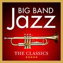 Big Band Jazz: The Classics thumbnail