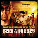 Beer For My Horses: Soundtrack From The Original Motion Picture thumbnail
