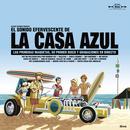 El Sonido Efervescente De La Casa Azul thumbnail