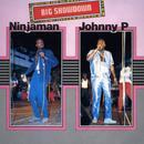 Big Showdown: Ninjaman & Johnny P thumbnail