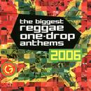 The Biggest Reggae One-Drop Anthems 2006 thumbnail