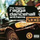 The Biggest Ragga Dancehall Anthems 2003 thumbnail