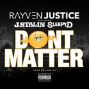Don't Matter (Feat. J. Stalin & Sleepy D) (Single) (Explicit) thumbnail