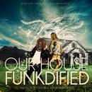 Our House Is Funkdified Remixes thumbnail