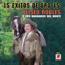 15 Exitos De Oro 15 Eliseo Robles thumbnail