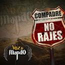 Compadre No Rajes (Single) thumbnail