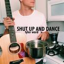 Shut Up And Dance (Originally Performed By Walk the Moon) (Acoustic) thumbnail
