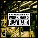Work Hard, Play Hard (Single) thumbnail