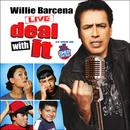 Willie Barcena: Deal With It! thumbnail