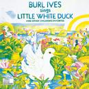 Burl Ives Sings Little White Duck And Other Children's Favorites thumbnail