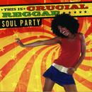 This Is Crucial Reggae: Soul Party thumbnail