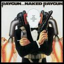 Raygun...Naked Raygun thumbnail