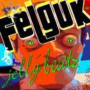 Felguk - Jelly Beatz Ep thumbnail