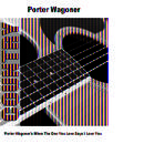 Porter Wagoner's When The One You Love Says I Love You thumbnail