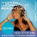 Total Workout Ibiza Dance Mix 30 Minute Non Stop Fitness Music Mix. 130 – 134bpm For Jogging, Step, Aerobics, Fast Walking, Gym Workout & General Fitness thumbnail