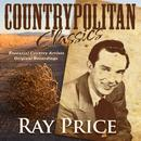 Countrypolitan Classics - Ray Price thumbnail