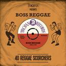 Trojan Presents: Boss Reggae - 40 Reggae Scorchers thumbnail
