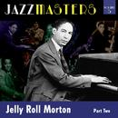 Jazzmasters Vol 5 - Jelly Roll Morton - Part 2 thumbnail