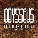 Used To Be My Friend (Remixes EP) thumbnail