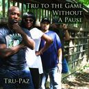 Tru To The Game Without A Pause thumbnail