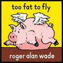 Too Fat To Fly thumbnail