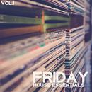 Friday House Essentials, Vol. 1 - Strictly House Music thumbnail