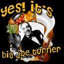 Yes! It's Big Joe Turner thumbnail