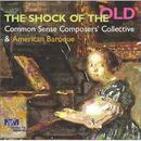 The Shock Of The Old - Common Sense Composers' Collective thumbnail