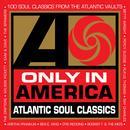 Only In America: Atlantic Soul Classics thumbnail