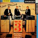 We Three: A Jazz Approach To Stereo (Digitally Remastered) thumbnail