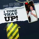 I Tore That Up! thumbnail