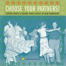 Choose Your Partners: Contra Dance And Square Dance Music Of New Hampshire thumbnail