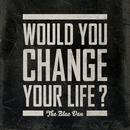 Would You Change Your Life? thumbnail