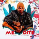 Me Dite (Version Carnaval) (Single) thumbnail