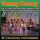 Tommy Dorsey . Tea For Two . 16 Inolvidables De Los 40 thumbnail