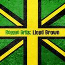Reggae Brits: Lloyd Brown thumbnail
