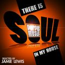 There Is Soul In My House thumbnail
