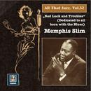 """All That Jazz, Vol. 52: Memphis Slim – """"Bad Luck & Troubles"""" (An Album Dedicated To All Born With The Blues) thumbnail"""