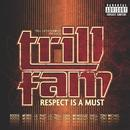 Trill Entertainment Presents: Trill Fam - Respect Is A Must thumbnail