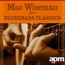 Mac Wiseman Plays Bluegrass Classics thumbnail