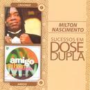 Dose Dupla Milton Nascimento thumbnail