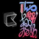 Too Fresh - EP thumbnail
