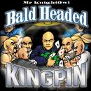 Bald Headed Kingpin (Explicit) thumbnail