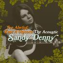 I've Always Kept A Unicorn - The Acoustic Sandy Denny thumbnail