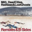 Dead Cities, Red Seas & Lost Ghosts Remixes & B-Sides thumbnail