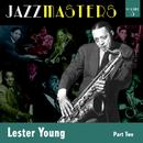 Jazzmasters Vol 3 Lester Young - Part 2 thumbnail