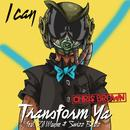 I Can Transform Ya (Radio Single) thumbnail