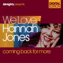 Almighty Presents: We Love Hannah Jones - Coming Back For More thumbnail